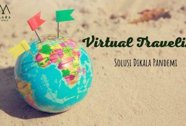 Virtual Traveling, Solusi Dikala Pandemi